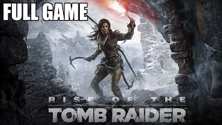 Rise Of The Tomb Raider Walkthrough - Full Game (Xbone Gameplay)