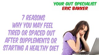 7 Reasons Why You May Feel Tired Or Spaced Out After Supplements Or Starting A Healthy Diet