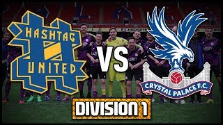 HASHTAG UNITED vs CRYSTAL PALACE STAFF @ SELHURST PARK! - DIVISION 1!