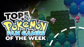 Top 5 Best Pokemon Fan Games of the Week