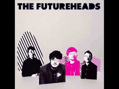 Futureheads - The City Is Here For You To Use