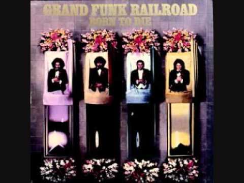 Grand Funk Railroad - Good Things