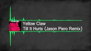 [Big Room] Yellow Claw - Till It Hurts (Jason Piero Remix) [Free Download]