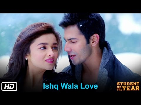 Ishq Wala Love - Student Of The Year - The Official Song | Hq video