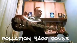 Limp Bizkit - Pollution (Bass Cover) v1