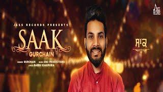 Saak | (Full Song) | Gurchain | New Punjabi Songs 2018 | Latest Punjabi Songs 2018