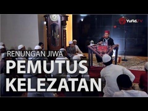 Pengajian Islam Bali: Renungan Jiwa Tentang Pemutus Kelezatan - Ustadz Abuz Zubair Hawaary