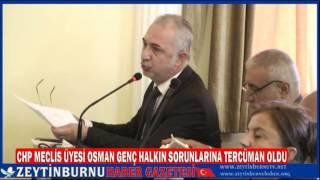 CHP Meclis Üyesi Osman Genç Halkın sorunlarını dile getirdi