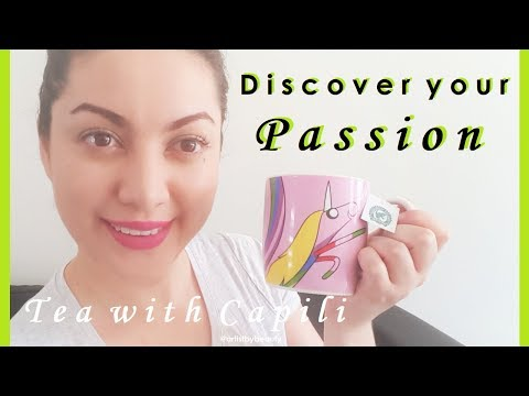 5 Ways to Discover Your PASSION - Tea with Capili E2 🌸 artistbybeauty 🌸 Capili Jiron