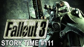 STORY TIME #111   FALLOUT 3   MENTAL ILLNESS