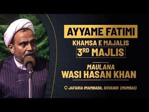 3rd MAJLIS AZA E FATEMI (s.a) BY MAULANA WASI HASAN KHAN JAFARIYA IMAMBADA GOVANDI MUMBAI 1440 2020