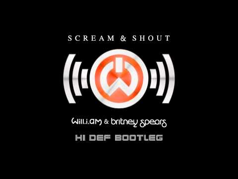 Will.I.Am & Britney Spears - Scream & Shout (Hi Def Bootleg)