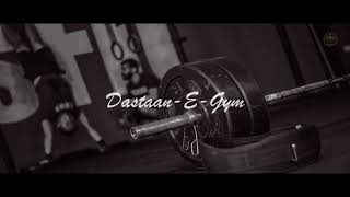 Dastaan-E-Gym | The Gym Rap Song  | Sharaj | Hunarholic