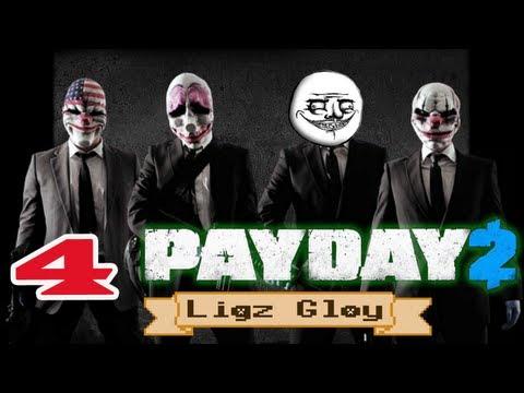 ч.04 Прохождение PAYDAY 2 (Ligz Gloy) - Скоростное прохождение