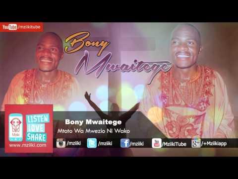 Mtoto Wa Mwezio Ni Wako   Bony Mwaitege   Official Audio