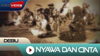 Debu - Nyawa Dan Cinta (The Soul and Love)   Official Video