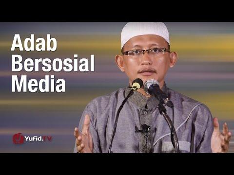 Kajian Umum: Adab Bersosial Media - Ustadz Abu Yahya Badrussalam, Lc