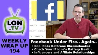 Weekly Wrapup 194 - Facebook's Recurring Controversies, iPads vs Chromebooks in education