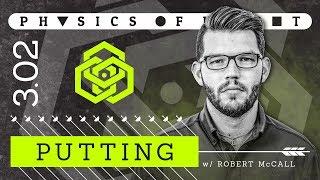 Physics of Flight 3.02: Putting w/ Robert McCall | Disc Golf Instructional Video