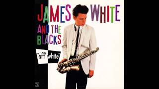 James White And The Blacks - Off White