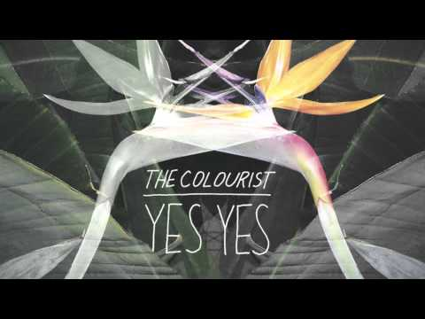 The Colourist - Yes Yes