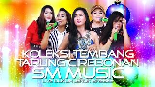 download lagu Tembang Tarling Cirebonan Nonstop - Sm Music Live Dk. gratis