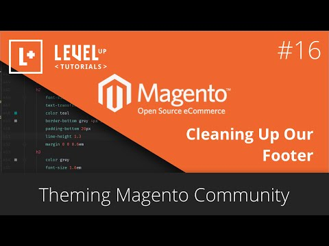 Magento Community Tutorials #40 - Theming Magento 16 - Cleaning Up Our Footer