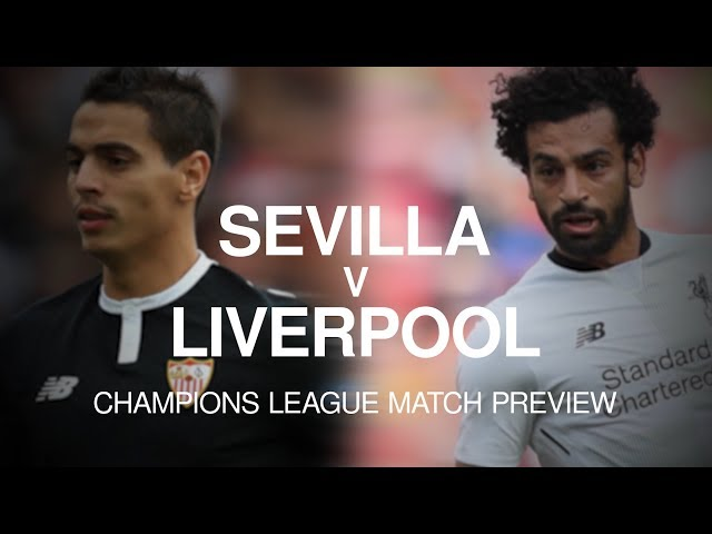 Sevilla v Liverpool - Champions League Match Preview