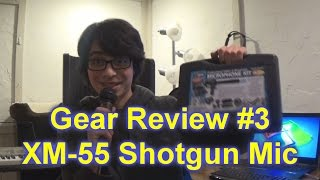 Gear Review #3 - XM-55 Shotgun Microphone