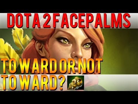 Dota 2 Facepalms - To Ward or not to Ward?