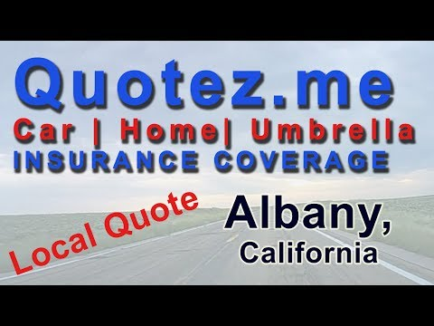 Local Insurance Quote For Albany, CA