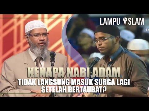 Kenapa Nabi Adam Tidak Langsung Masuk Surga Lagi Setelah Bertaubat? | Dr. Zakir Naik