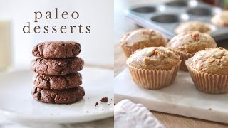 3 EASY DESSERT RECIPES | paleo, gluten + dairy free