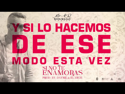 Kevin Roldan - Si No Te Enamoras (Lyric + Audio)