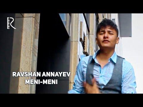 Ravshan Annayev - Meni-meni | Равшан Аннаев - Мени-мени
