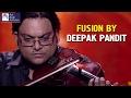 Fusion By Deepak Pandit | Indo Western Music Fusion | Idea Jalsa | Art And Artistes