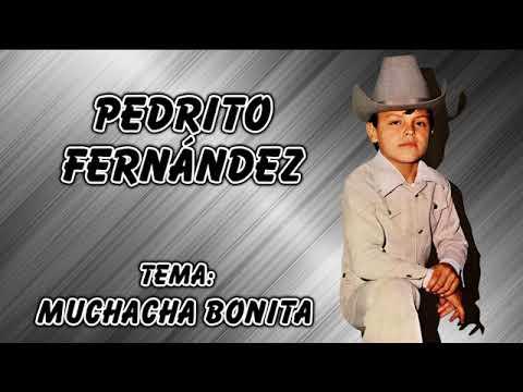 Pedrito Fernández - Muchacha Bonita