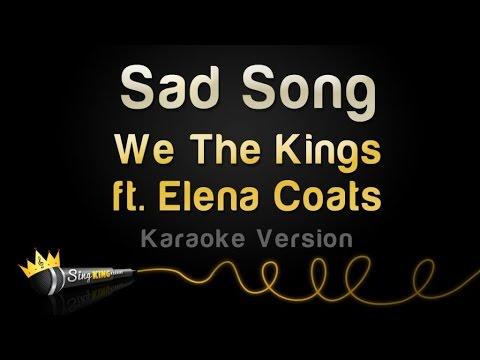 We The Kings ft. Elena Coats - Sad Song (Karaoke Version)