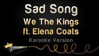 Download Lagu We The Kings ft. Elena Coats - Sad Song (Karaoke Version) Gratis STAFABAND