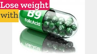 How to lose weight naturally with folic acid?