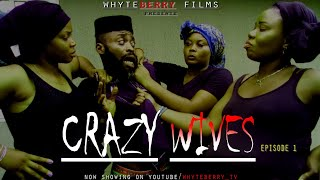 CRAZY WIVES [episode 1] || 2020 MOVIE SERIES
