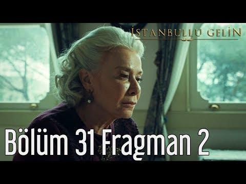 İstanbullu Gelin 31. Bölüm 2. Fragman