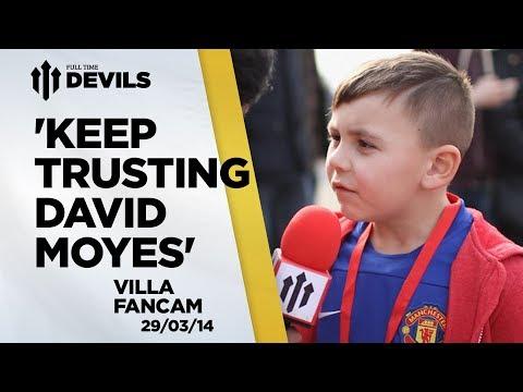 ''Keep Trusting David Moyes'' | Manchester United 4-1 Aston Villa | FANCAM