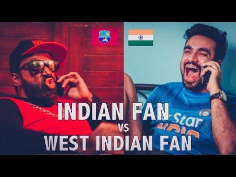 Indian Cricket Fan VS West Indian Cricket Fan