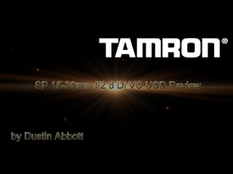 Tamron SP 15-30mm f/2.8 Di VC USD Complete Review