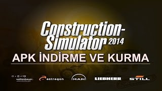 Construction Simulator 2014 APK İndirme ve Kurulumu