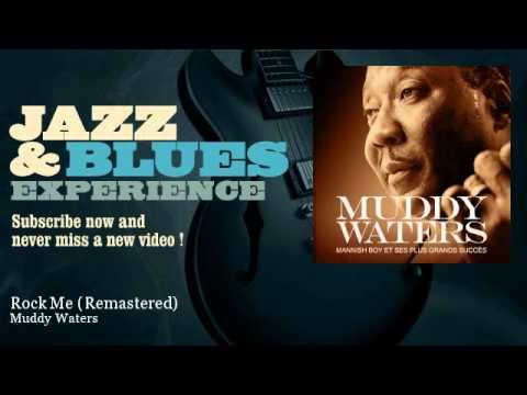 Muddy Waters - Rock Me - Remastered - JazzAndBluesExperience