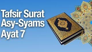Kajian Tafsir Al Quran Surat Asy-Syams #8: Tafsir Ayat 7 - Ustadz Abdullah Zaen, MA