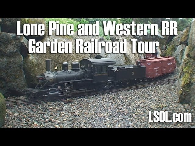 Garden Trains: Garden Railway Tour - Tom Gaps' Lone Pine and Western RR
