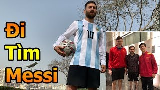 Thử Thách Bóng Đá đi tìm Lionel Messi mà Công Phượng , Đặng Văn Lâm ĐT Việt Nam gặp ở Asian Cup 2019